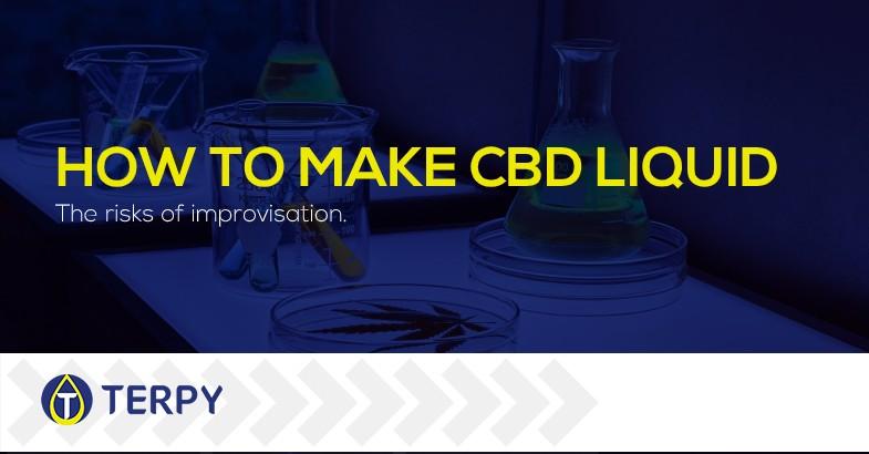 How to make CBD liquid