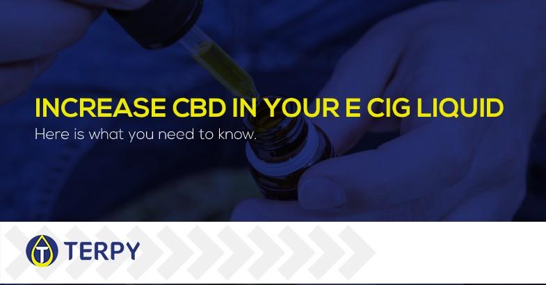 increase CBD in your e cig liquid