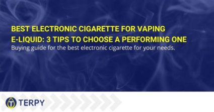 Best electronic cigarette for vaping e-liquid: 3 tips to choose a performing one