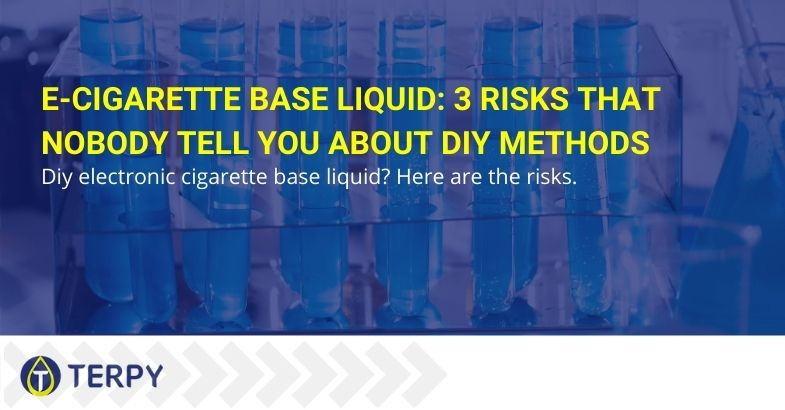 E-cigarette base liquid: 3 risks that nobody tell you about DIY methods