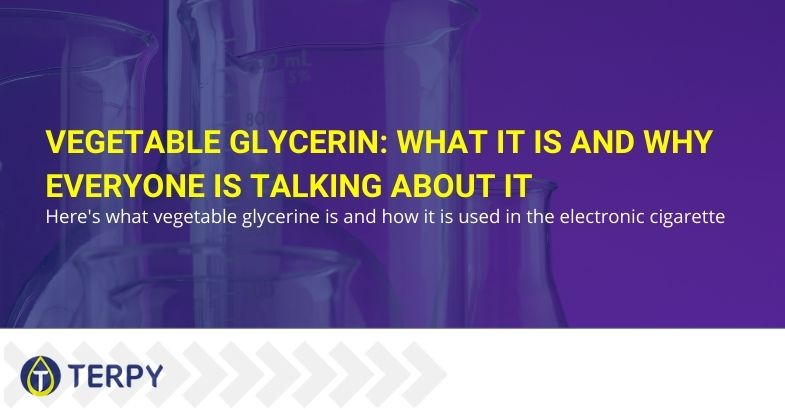 Vegetable glycerin: what it is and why everyone is talking about it