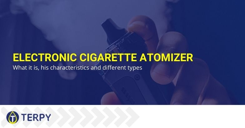 Electronic cigarette atomizer: what it is, his characteristics and different types