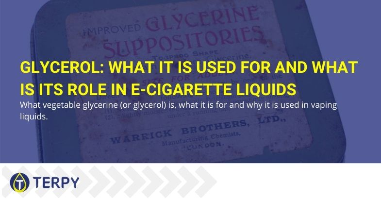 Glycerol: what it is used for and what is its role in e-cigarette liquids