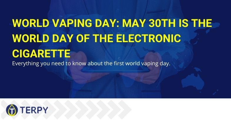 World Vaping Day: May 30th is the world day of the electronic cigarette