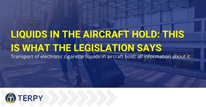 Liquids in the aircraft hold: this is what the legislation says