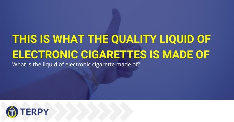 This is what the quality liquid of electronic cigarettes is made of
