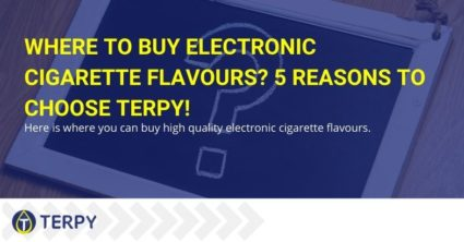 Where to buy electronic cigarette flavours? 5 reasons to choose Terpy!