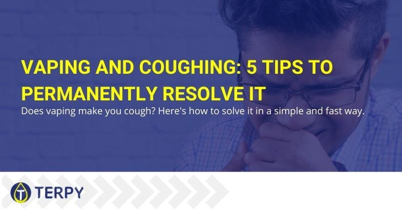 Vaping and coughing: tips to solve the problem