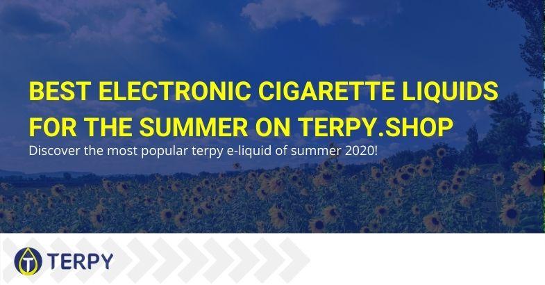 Top e-liquids for e-cigarettes for the summer 2020 on Terpi.shop