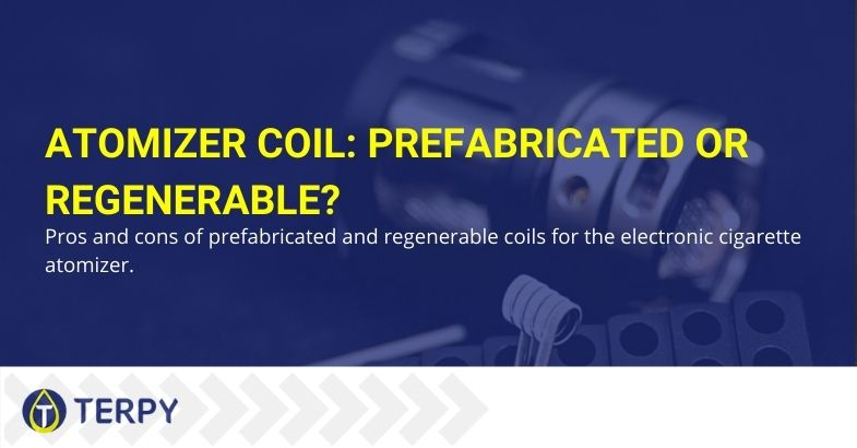 Is the atomizer coil better pre-made or rebuildable?