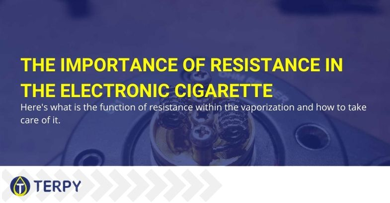 The importance of the resistance of the electronic cigarette