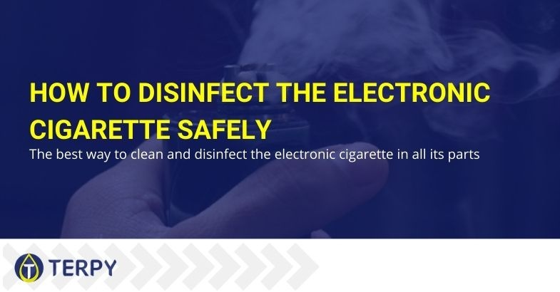 How to safely disinfect the electronic cigarette